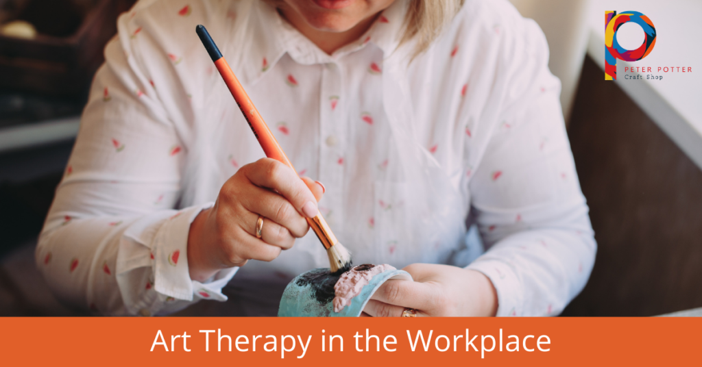 Peter Potter Crafts Blog - Art Therapy in the Workplace
